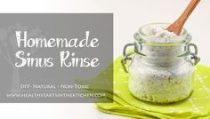 Homemade Sinus Rinse and How Sinus Rinsing Stopped my Daily Headaches - Health Starts in the Kitchen