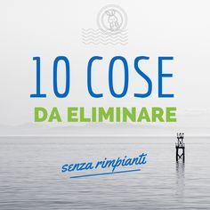 10 cose da eliminare (senza rimpianti) Good To Know, Feel Good, Homemade Detergent, Frugal, Ideas Para Organizar, Desperate Housewives, Green Cleaning, Green Life, Housewife