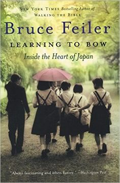 Learning to Bow: Inside the Heart of Japan by Bruce Feiler #Books #Biography #Japan