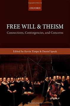 Free Will and Theism: Connections, Contingencies, and Concerns Ms State University, New Books, Philosophy, Connection, Religion, Floor, Memories, Amazon, Reading