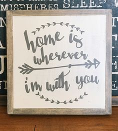 Home is Wherever I'm With You Hand-Painted Wood Sign | This hand-painted wood sign celebrates who you call home, read... | Posters
