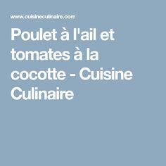 Poulet à l'ail et tomates à la cocotte - Cuisine Culinaire