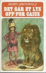 Det går et lys opp for Caius - GGG-bøkene av Henry Winterfeld Baseball Cards, Books, Character, Libros, Book, Book Illustrations, Lettering, Libri