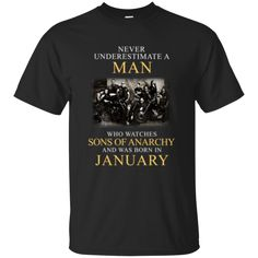 Man T shirts Who Watches Sons Of Anarchy Born In January Hoodies Sweatshirts