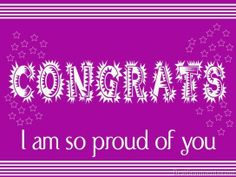 i am so proud of you Proud Of You Quotes, E Greetings, Congratulations Greetings, Special Quotes, Graduation Cards, Teaching Art, Be Yourself Quotes, Good News, Favorite Quotes