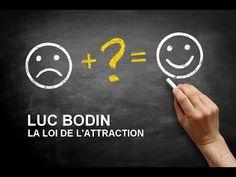LUC BODIN - La loi de l'attraction - YouTube