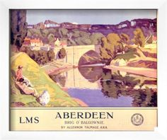 Railway travel poster advertising the Brig O' Balgownie in Aberdeen