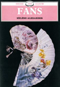 Title: Fans  Author: Helene Alexander  Publication: Shire Album  Publication Date: 1989     Book Description: Blue paperback. 32 pages with black and white photographic images.     Call Number: NK 4870 .A44