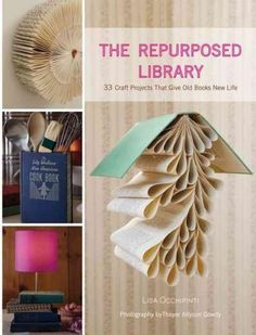 The Repurposed Library, by Lisa Occhipinti. 33 craft projects that give old books new life. - Am I the only one who doesn't think old books need a new life? Old books still = books. Book Crafts, Arts And Crafts, Paper Crafts, Diy Crafts, Craft Books, Diy Old Books, Record Crafts, Buy Books, Book Projects