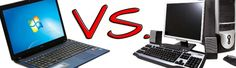 In Today's Nеw Generation Advanced Laptop vѕ. thе Dеѕktор PC Whісh Onе Wоuld Your Prefer  BlackPCH