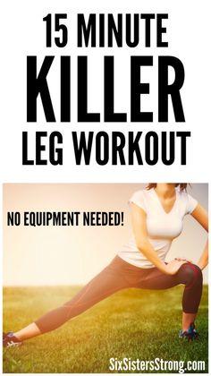 15 Minute Killer Leg Workout on SixSistersStrong.com