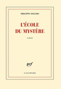 L'école du mystère / Philippe Sollers