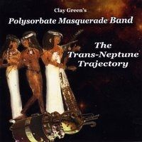 Prog Rock Review: Clay Green's Polysorbate Masquerade Band-The Trans-Neptune Trajectory  This is another quirky release from Clay Greens' Polysorbate Masquerade Band.