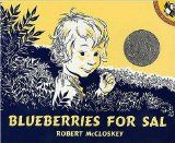 Blueberries for Sal by Robert McCloskey - my favorite book when I was little.  Bet Annell still has it!