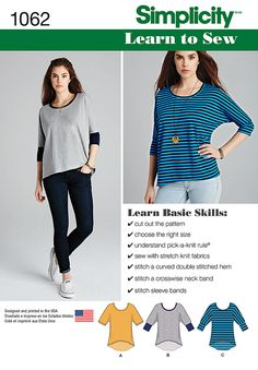Learn to work with knit fabric while making these easy to wear tops featuring hi-lo hemline with or without contrast bands. Simplicity Learn to Sew Pattern Collection has easy sewing directions, perfect for beginners. Available in both Miss and Plus sizes.