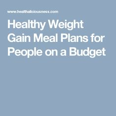 Healthy weight gain meal plans for people on a budget weight gain journey, meal prep Weight Gain Journey, Weight Gain Meals, Weight Gain Meal Plan, Healthy Weight Gain, Healthy Recipes For Weight Loss, How To Lose Weight Fast, Thing 1, Lose Body Fat, Diet Meal Plans