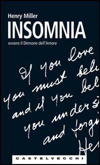 Insomnia - Henry Miller - 10 recensioni su Anobii