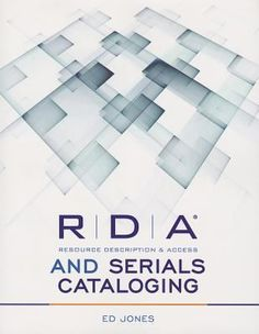 RDA and serials cataloging / Ed Jones. / Chicago : ALA Editions, an imprint of the American Library Association, 2013.  -- Occasional serials catalogers and specialists alike will find useful advice here as they explore the structure of the new cataloging framework.
