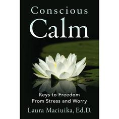 Conscious Calm: Keys to Freedom From Stress and Worry Management Books, Stress Management, Spirituality Books, Books To Buy, Self Development, Personal Development, Stress And Anxiety, Free Books, Consciousness