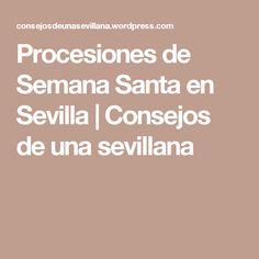 Procesiones de Semana Santa en Sevilla | Consejos de una sevillana