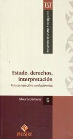 Barberis, Mauro. /  Estado, derechos, interpretación. /  Palestra, 2013