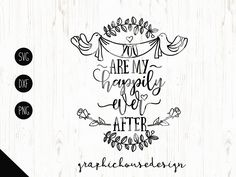 wedding svg, you are my happily ever after, stencil design, decal design, wood sign design, love svg, romance svg, married svg, couple svg by GraphicHouseDesign on Etsy