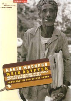 Mein Ägypten von Nagib Machfus, http://www.amazon.de/dp/3880226539/ref=cm_sw_r_pi_dp_jGiZqb17QJB63