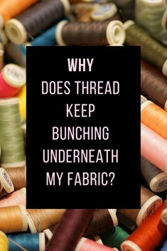 """Thread bunching, or """"bird nesting,"""" is one of the most annoying sewing machine problems. It's not fun to sit and unpick that pile of looped threads that sometimes damages your fabric beyond repair. Sewing Machine Basics, Sewing Machine Tension, Sewing Machine Repair, Sewing Machine Thread, Sewing Stitches, Sewing Basics, Sewing Hacks, Sewing Tutorials, Sewing Tips"""