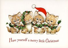 """""""Have yourself a merry little Christmas"""" kittens; Ruth Morehead"""