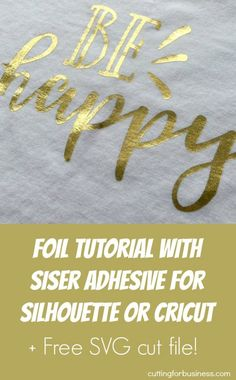 Foil on Apparel for Silhouette Cameo or Cricut Crafters: Tutorial - Siser Easyweed & Crown Leaf Foil by cuttingforbusiness.com