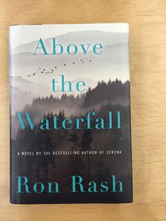 """To read well is a creative act,"" said Ron Rash. His new novel is ""Above the Waterfall."""