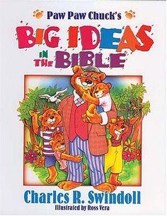 Paw Paw Chuck's Big Ideas In The Bible by Charles R. Swin... https://www.amazon.com/dp/0849910676/ref=cm_sw_r_pi_dp_35PCxbTDCAJ4S