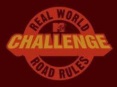 RW/RR Challenge.  I watch every single season!