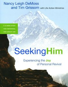 Seeking Him: Experiencing the Joy of Personal Revival by Nancy Leigh Leigh DeMoss,http://www.amazon.com/dp/0802413625/ref=cm_sw_r_pi_dp_4UYtsb0BT0A4QQCE