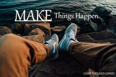Take Action In Your Own Life - Make Things Happen