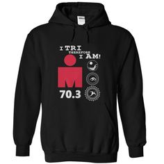 See more HERE: https://www.sunfrog.com/trust-me-im-an-engineer-NEW-DESIGN-2016-Black-Guys.html?53507 T Shirt I TRI THEREFORE I AM Triathlon IRONMAN 70.3
