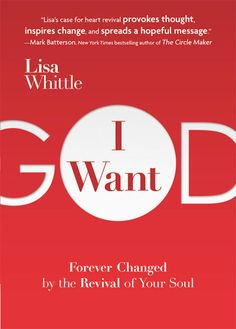 """""""I Want God"""" will stir your heart! #lisawhittle"""