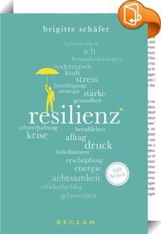 Resilienz. 100 Seiten    :  Wie schaffen es einige Menschen, mit den Widrigkeiten des Lebens besser fertigzuwerden als andere? Sich vom Stress nicht überrollen zu lassen? Aus Krisen gestärkt hervorzugehen? Trotz Leid das Lachen nicht zu verlieren? Anscheinend verfügen sie über eine besondere Fähigkeit, die ihnen hilft, Erschöpfung vorzubeugen, über eine Widerstandskraft, die immun macht gegen die Belastungen des Alltags, kurz: über »Resilienz«. Der Band führt in die damit verbundenen p...
