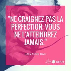 """""""Ne craignez pas la perfection, vous ne l'atteindrez jamais."""" - Salvador Dali  #créativité #inspiration #citation #citations #citationdujour #france #quote #followme #quoteoftheday"""