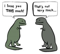 T-Rexes don't really love each other...