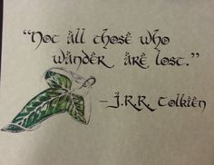Not all those who wander are lost. by MinstrelCrusadar.deviantart.com on @DeviantArt