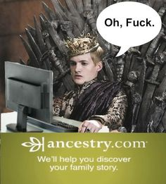 Game of thrones. BAHAHAHAHAHAHAHA!
