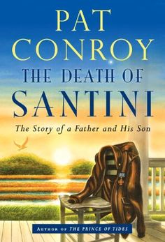 The Death of Santini: The Story of a Father and His Son by Pat Conroy,http://www.amazon.com/dp/0385530900/ref=cm_sw_r_pi_dp_LudGsb1YK23645TW
