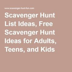 Scavenger Hunt List Ideas, Free Scavenger Hunt Ideas for Adults, Teens, and Kids