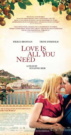 Love Is All You Need (2012). A hairdresser who has lost her hair to cancer finds out her husband is having an affair, travels to Italy for her daughter's wedding and meets a widower who still blames the world for the loss of his wife.  I love this one! #cancer #film #movie