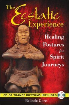 Suggested book of the day - The Ecstatic Experience: Healing Postures for Spirit Journeys