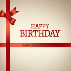 Get your name in beautiful style on Birthday Gift picture. You can write your name on beautiful collection of Wishes pics. Personalize your name in a simple fast way. You will really enjoy it.