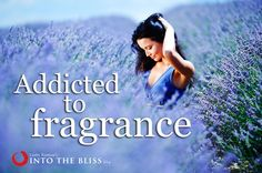 Addicted To Fragrance -  It's time that I come clean about one of my most powerful addictions: fragrance. Here's something that may surprise you: Most women choose perfume not as an expression of their personality, but as a quality they aspire to. A sexually assured, high powered businesswoman, for instance, will... - http://intothebliss.com/uncategorized/2013/06/22/addicted-to-fragrance/