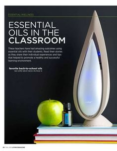 Essential Oils in the classroom promote focus, positive mood, appropriate behavior, and good health -  for both students and teachers! doTERRA Living Magazine Fall Issue