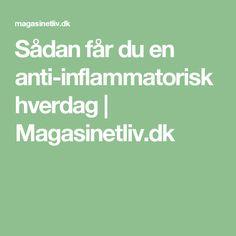 Sådan får du en anti-inflammatorisk hverdag | Magasinetliv.dk